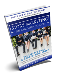 Story Marketing for Christian Schools by Ralph Cochran
