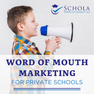 Word of Mouth Marketing for Private Schools